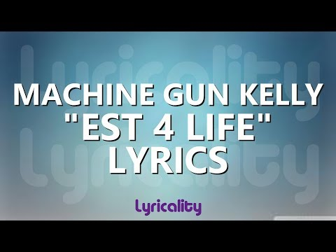 Machine Gun Kelly - EST 4 Life (ft. Dubo & DJ Xplosive) Lyrics | @lyricalitymusic
