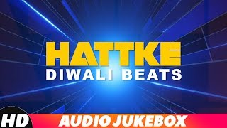 Hattke Diwali Beats | Audio Jukebox | Parmish Verma | Mankirt Aulakh | Dilpreet Dhillon