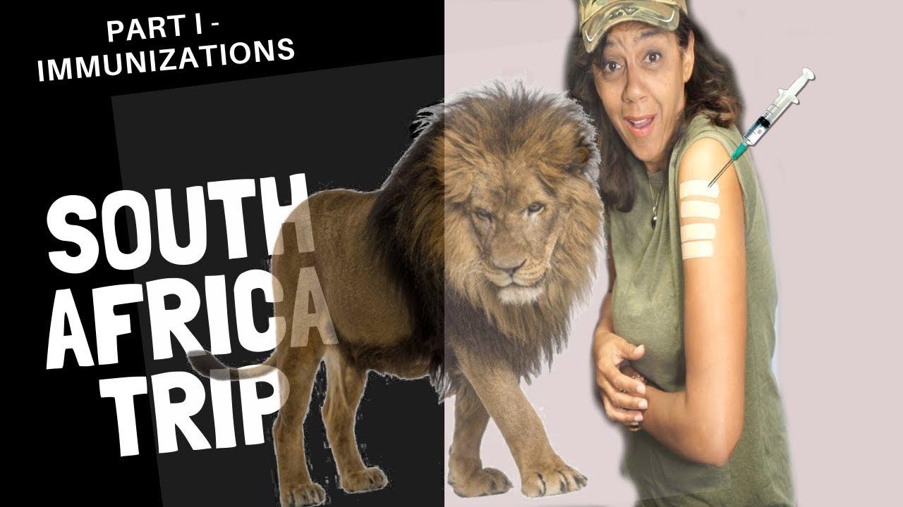 South Africa Trip 2019 - Part I - Immunizations