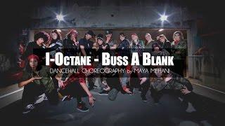 Maya Mehani Dancehall | Choreography I-Octane - Buss A Blank