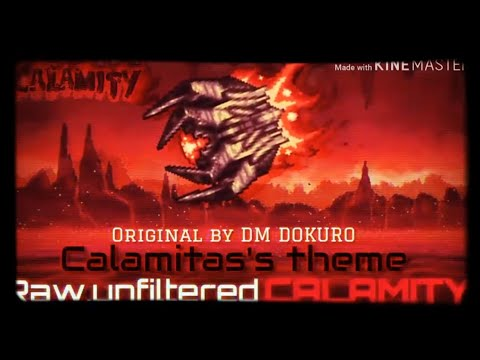 "【Terraria Calamity Mod】-""Raw,unfiltered calamity""(remix)"