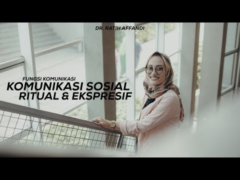 Fungsi Komunikasi - Fungsi Sosial:Fungsi Ritual & Ekspresif (Dr. Nur Ratih Devi Affandi, S.S., M.Si)