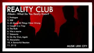 Reality Club (Full Album What Do You Realy Know?)