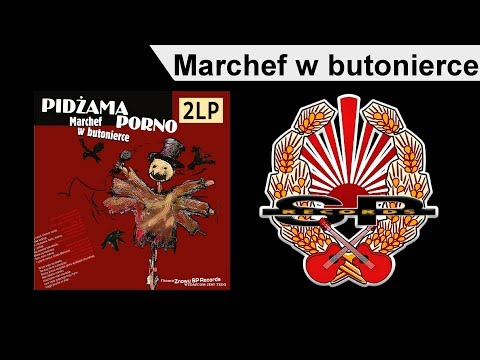 PIDŻAMA PORNO - Marchef w butonierce [OFFICIAL AUDIO]