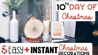 5 Easy Ways to INSTANTLY Decorate for Christmas! | 10th Day of Christmas 2015!