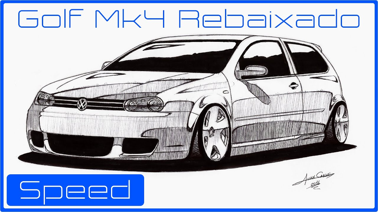 desenhando golf mk4 rebaixado youtube