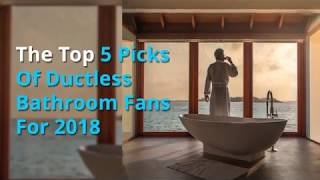 best ductless bathroom fans for 2018