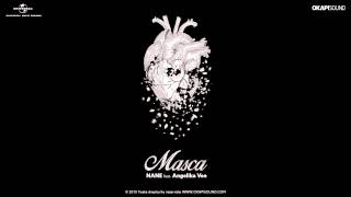 Download Nane feat. Angelika Vee - Masca Mp3 and Videos