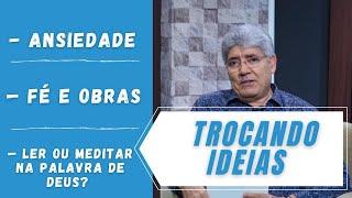 ANSIEDADE / FÉ E OBRAS / LER OU MEDITAR NA PALAVRA DE DEUS?