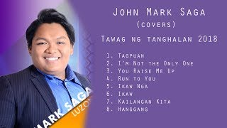 John Mark Saga ~ Nonstop Playlist (Tawag ng Tanghalan 2018)