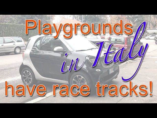 Playgrounds in Italy have Race Tracks