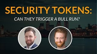 """Security Tokens Could Trigger A Bull Run"" 