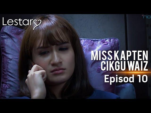 Lestary | Miss Kapten Cikgu Waiz | Episod 10