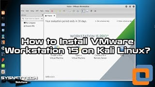How to Install VMware Workstation 15 on Kali Linux 2019   SYSNETTECH Solutions