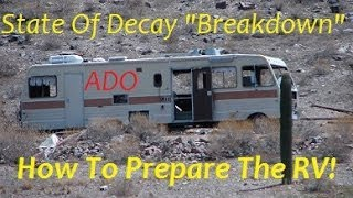 """State Of Decay """"Breakdown"""" How To Prepare/Repair The RV! (DLC Tips & Tricks)"""