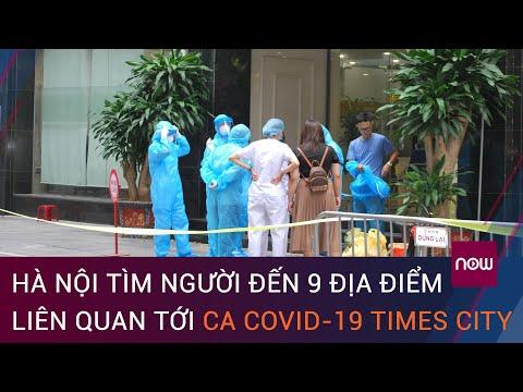Hà Nội tìm người đến 9 địa điểm liên quan chùm ca Covid-19 tại Times city   VTC Now