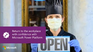 Return to the workplace with confidence with Microsoft Power Platform