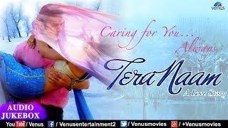 Tera Naam JUKEBOX | Hindi Movie Songs | Kailash Kher, Abhijeet | Superhit Bollywood Romantic Songs
