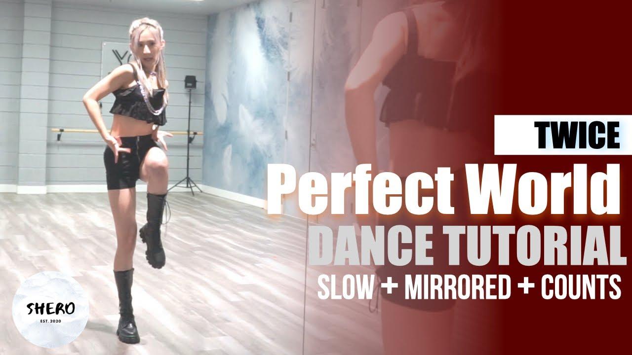 "TWICE (トゥワイス) - ""Perfect World"" Dance Tutorial (Slow + Mirrored + Counts) | SHERO"