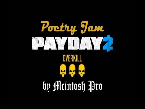 Payday 2 -Overkill- (PayDay2 Poetry Jam Entry)