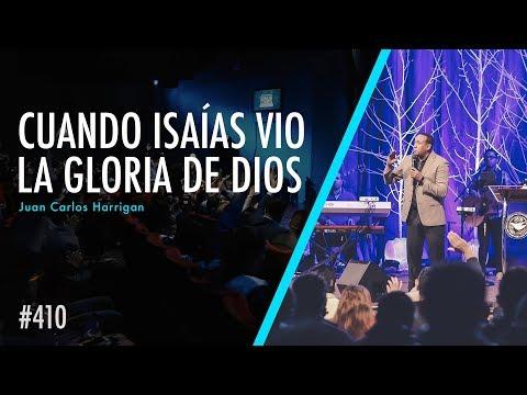 #410 Cuando Isaías vio la Gloria de Dios - Pastor Juan Carlos Harrigan