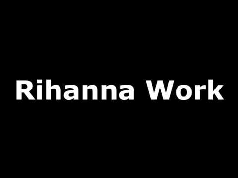 Rihanna Work (feat Drake) l Mp3