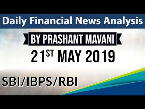 21 May 2019 Daily Financial News Analysis for SBI IBPS RBI Bank PO and Clerk
