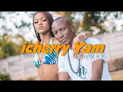 Msiz'kay - iCherry Yam (Official Video)