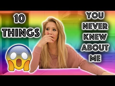 10 things you dont know about me