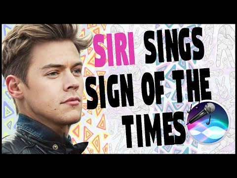 SIRI SINGS SIGN OF THE TIMES! (Harry Styles)