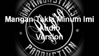 PFPRO - Mangan Takla Minum IMI AUDIO Version