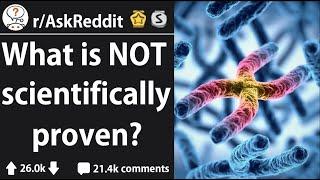 Surprising 'Facts' That Aren't Scientifically Proven (r/AskReddit)