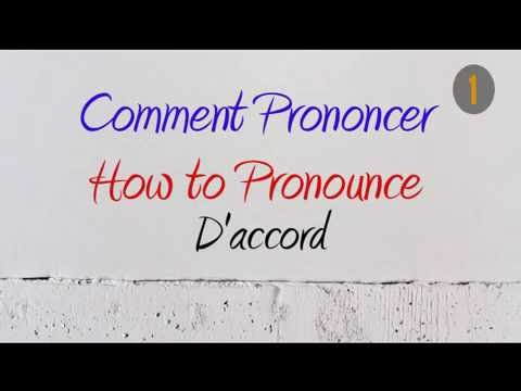 How To Pronounce – Comment Prononcer : D'accord (OK / Agree With)