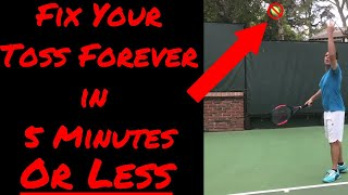 Fix Your Tennis Serve Toss in 5 Minutes or Less