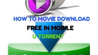 How to download movie android phone/tablet using u torrent and torrent search