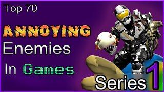 Top 70 Annoying Enemies In Games [SERIES 1]