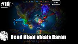 LoL Funny Moments # 19 Dead Illaoi Steals Baron【League of Legends】