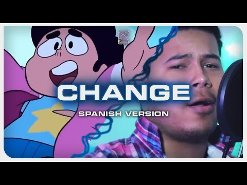 Steven Universe - Change (Spanish Version)