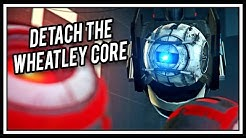 Portal - Detach The Wheatley Core
