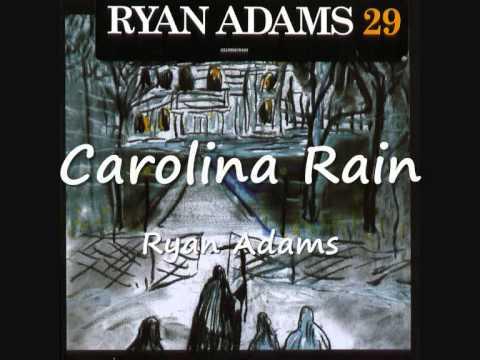 05  Carolina Rain - Ryan Adams