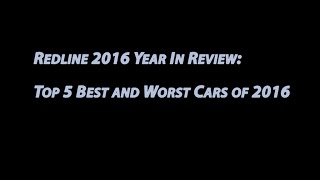 5 Best & Worst Cars of 2016 – Redline: Year in Review