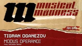 Tigran Oganezov - Modus Operandi (Paul Ercossa Remix) [OFFICIAL]