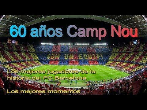Los mejores jugadores Historia FC Barcelona y  los mejores momentos del Camp Nou en sus 60 años
