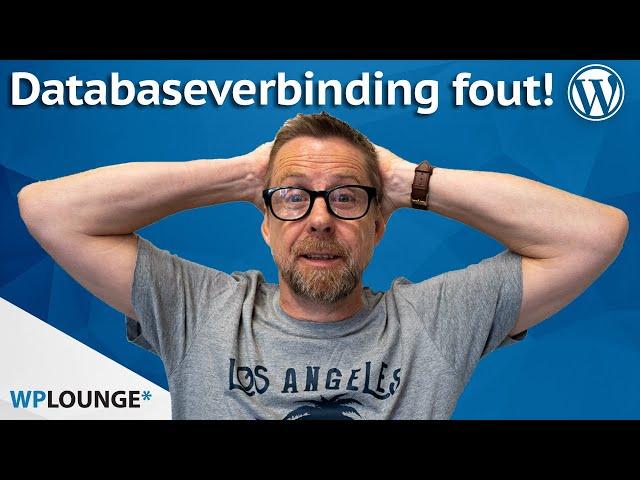 "WordPress ""Error establishing a database connection"" oplossen!"