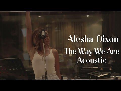 Alesha Dixon - The Way We Are Acoustic