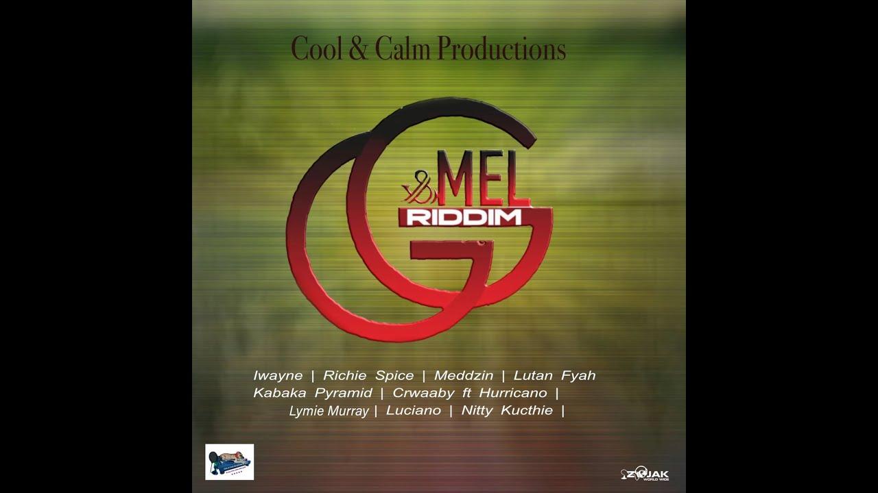 Download G & Mel Riddim Mix (2020) IWayne,Richie Spice,Medzin,Lutan Fyah,Kabaka Pyramid,Luciano,Nitty Kutchie