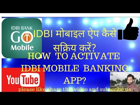 HOW TO ACTIVATE IDBI  ANDROID MOBILE BANKING APP ?