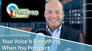 Bill Crespo Path2Pro: How to sound commanding when you prospect on the phone