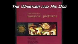 The Sound of Musical Pictures - The Whistler and His Dog