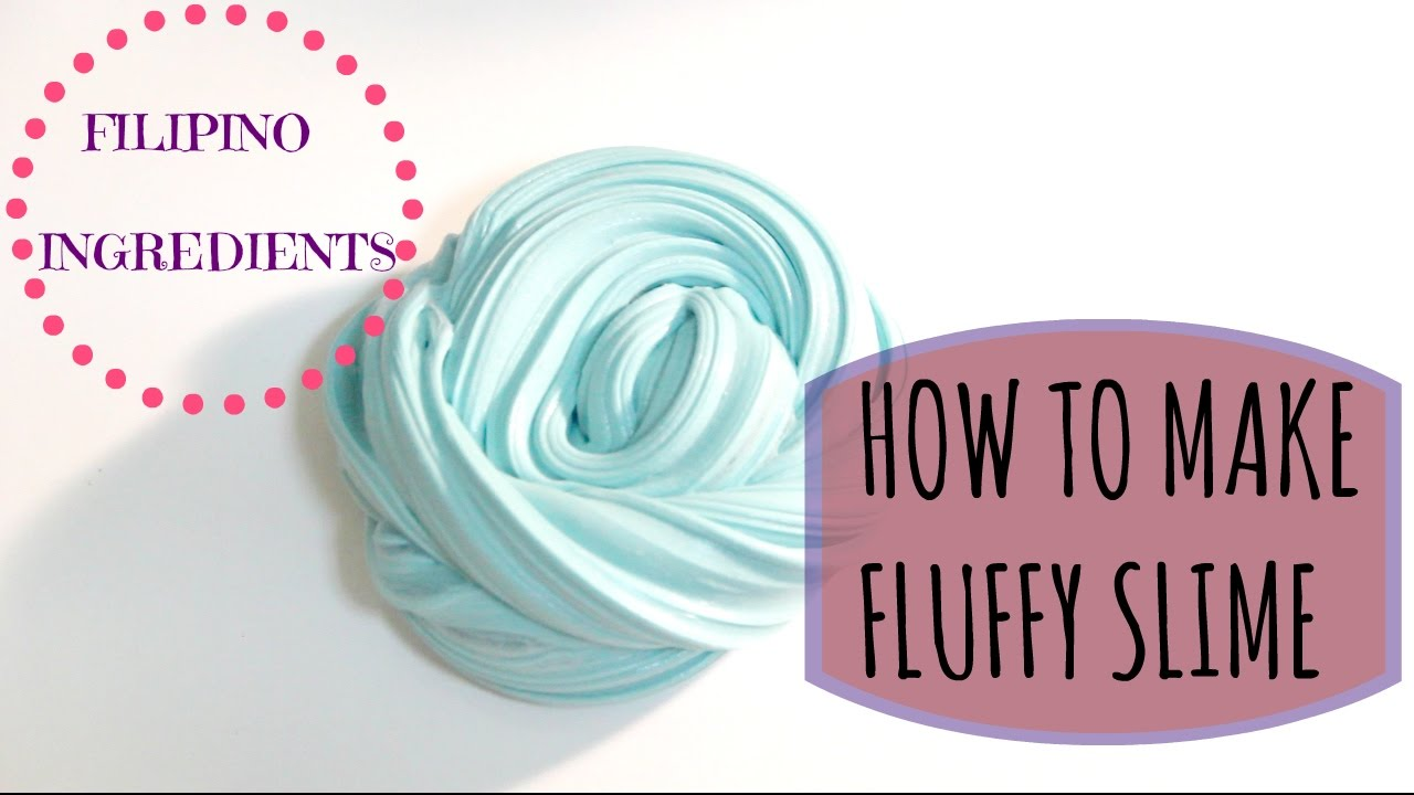 How to make fluffy slime filipino ingredients youtube how to make fluffy slime filipino ingredients ccuart Choice Image